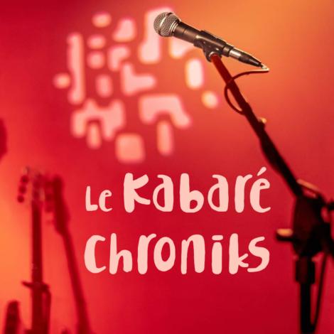 Le Kabaré Chroniks