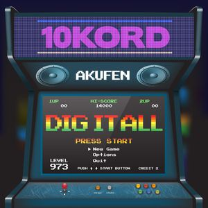 10Kord presents… Dig It All !