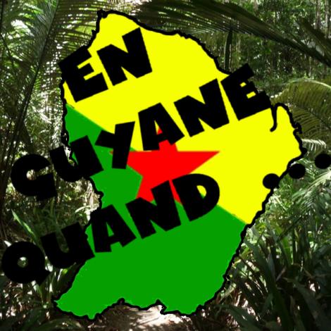 En Guyane quand …